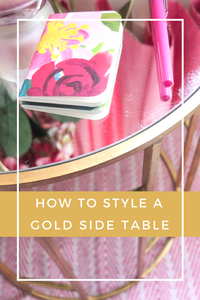Ideas and inspiration for styling a gold side table in a pink and gold theme