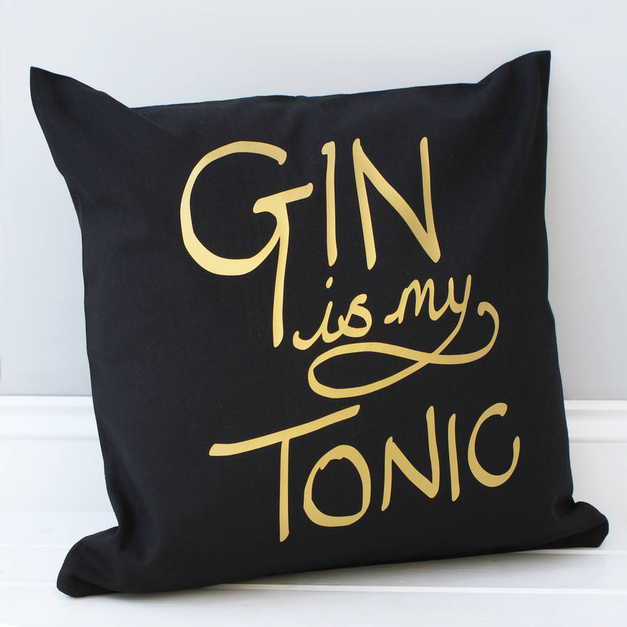 Fun and quirky Gin is my Tonic cushion with gold lettering