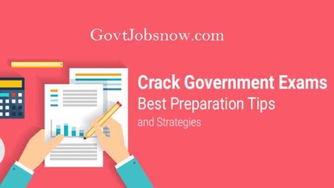 Top 10 Best Strategies, Preparation Tips to Crack Government Exams