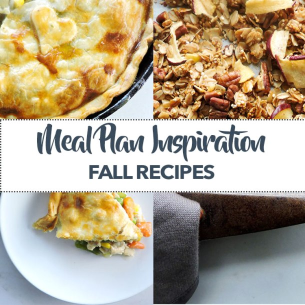 Meal Plan Inspiration Fall Recipes