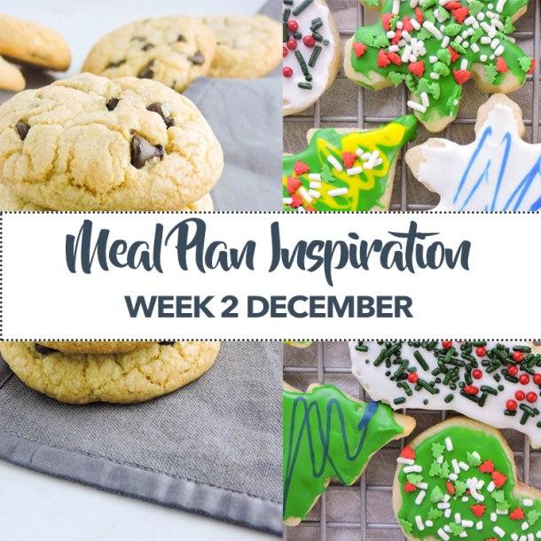 Meal Plan Inspiration Week 2 December