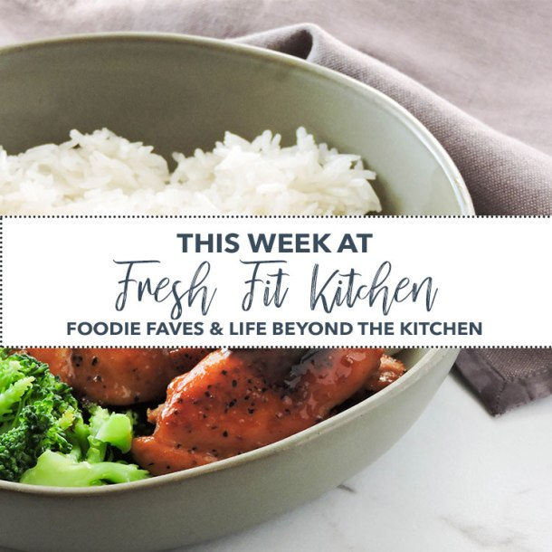 This Week at Fresh Fit Kitchen