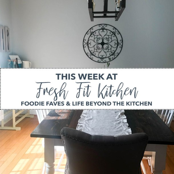 This Week at Fresh Fit Kitchen 6