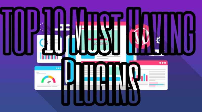 top 10 plugins for WordPress 2019 must having