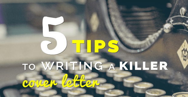 5 Tips To Writing A Killer Cover Letter Freshgigs Ca