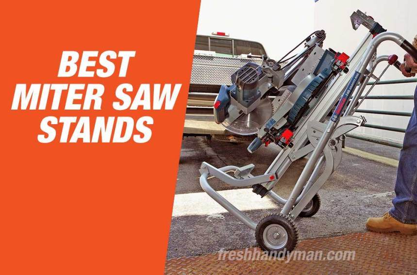 Best Miter Saw Stands 2021 – Top Picks & Buyers Guide