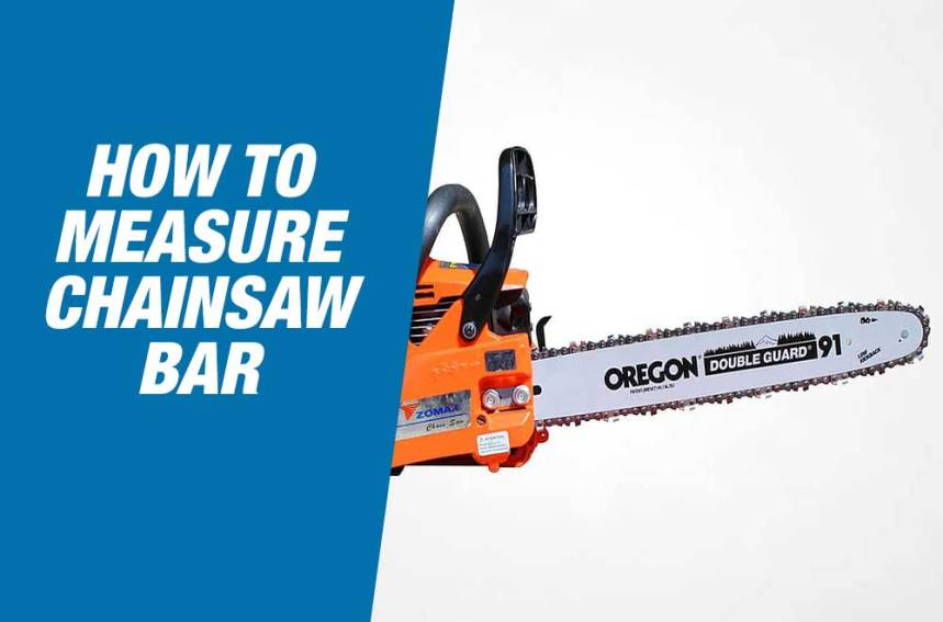 How To Measure Chainsaw Bar