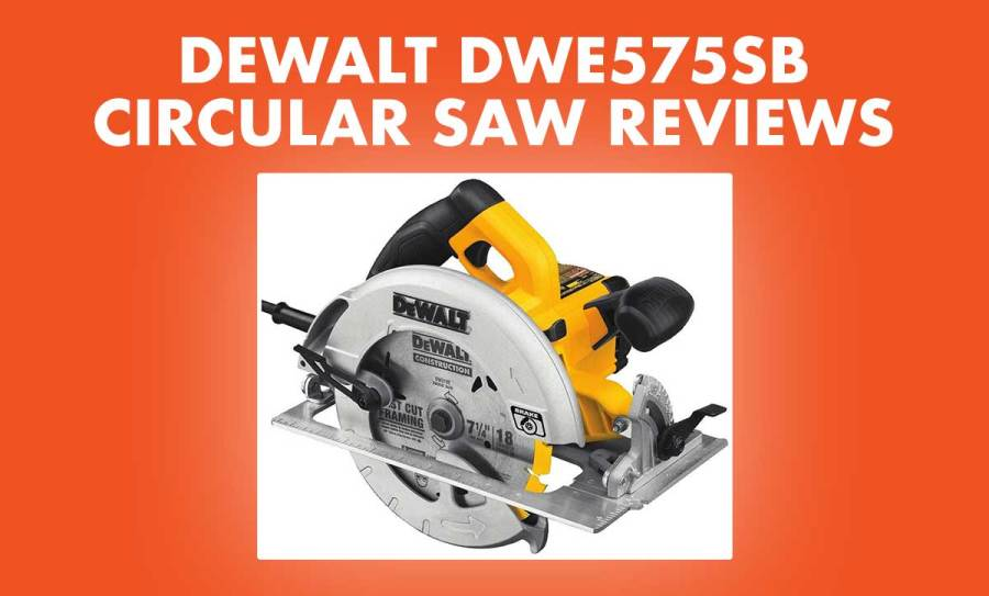 Dewalt DWE575SB Review – Excellent Circular Saw