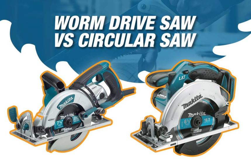 worm drive saw vs circular saw