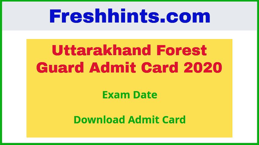 Uttarakhand Forest Guard Admit Card 2020