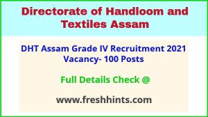 Handloom and Textile Assam Grade IV Recruitment 2021 Full Details