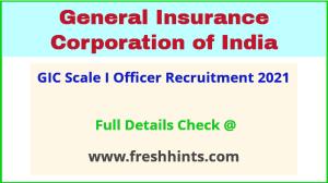 GIC Scale I Officer Recruitment 2021