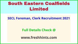 SECL Foreman, Clerk Recruitment 2021