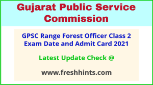 Gujarat Range Forest Officer Class 2 Admit Card 2021