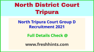 North Tripura Court Group D Recruitment 2021