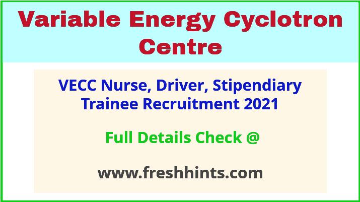 VECC nurse, driver, stipendiary trainee recruitment 2021