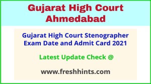 Gujarat HC Steno Exam Admit Card 2021