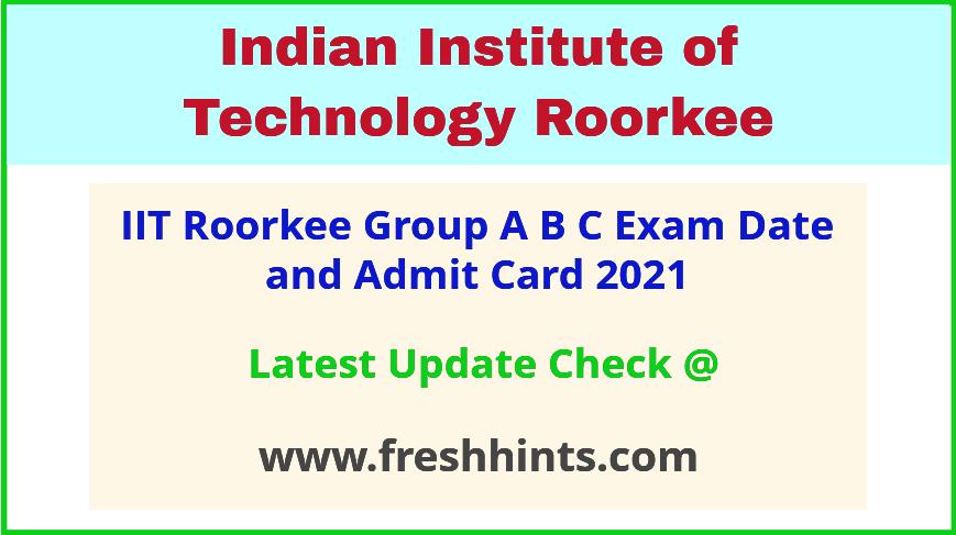 IIT Roorkee Group A B C Hall Ticket 2021