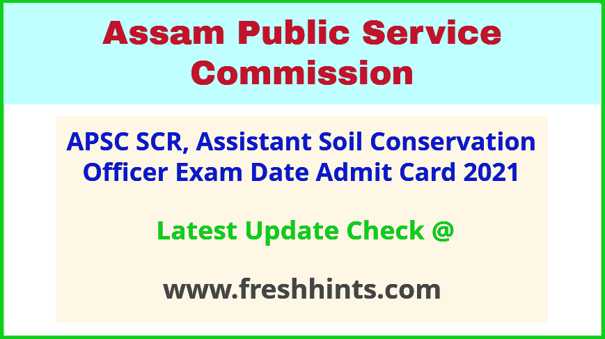 Assam PSC Soil Conservation Ranger Exam Hall Ticket 2021