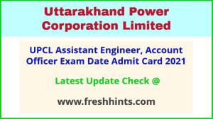 Uttarakhand PCL Assistant Engineer Exam Hall Ticket 2021