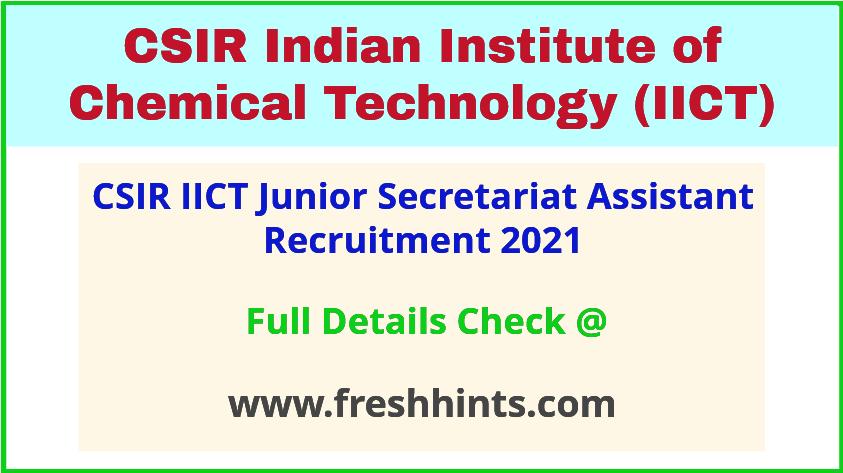 CSIR IICT junior secretariat assistant recruitment 2021