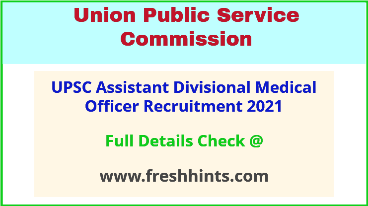 UPSC assistant divisional medical officer recruitment 2021