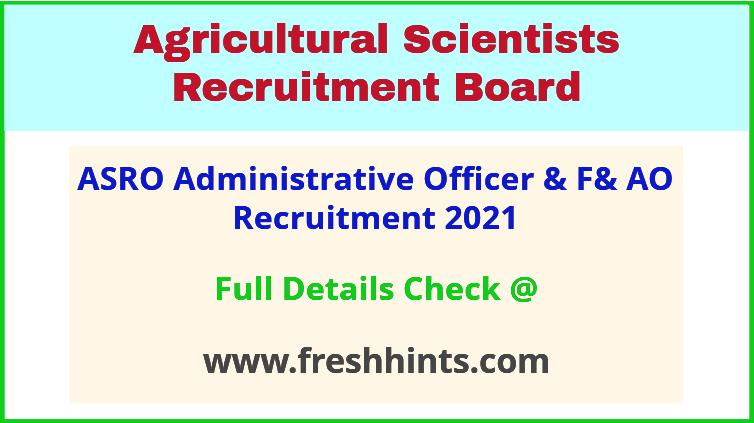 asro administrative officer & F& AO recruitment 2021