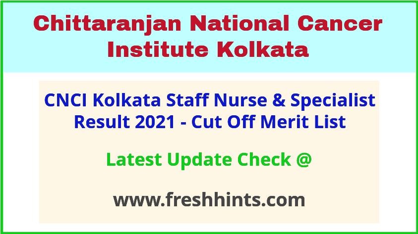 CNCI Staff Nurse Selection List 2021