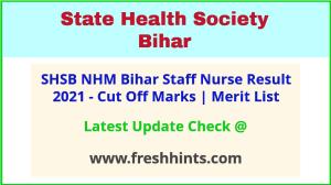 SHS NHM Bihar Staff Nurse Selection List 2021