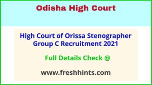 High Court of Orissa stenographer group c recruitment 2021