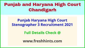 Punjab Haryana HC Steno 3 recruitment 2021