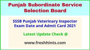 SSSB Punjab Veterinary Inspector Exam Hall Ticket 2021