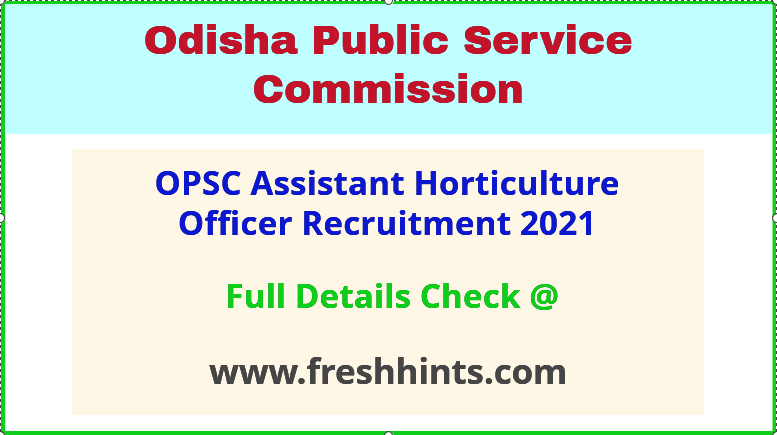 OPSC assistant horticulture officer recruitment 2021