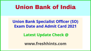 Union Bank Specialist Officer Hall Ticket 2021