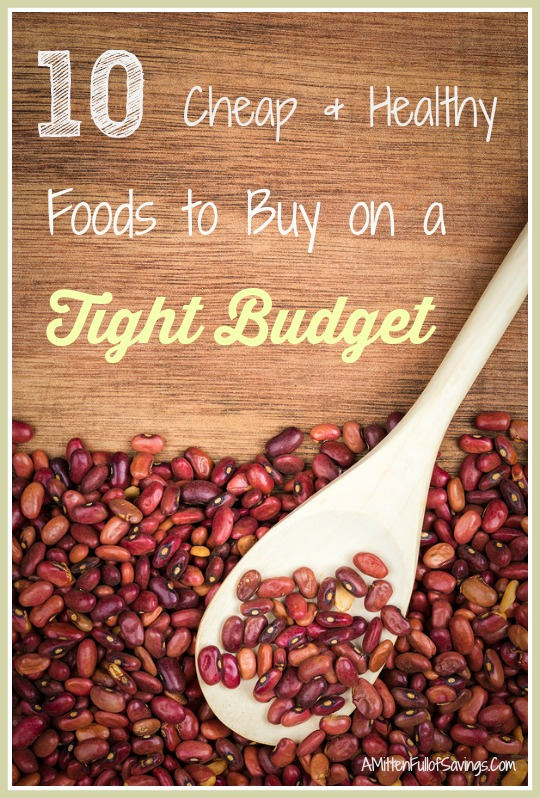 10 Cheap & Healthy Foods To Buy on a Tight Budget