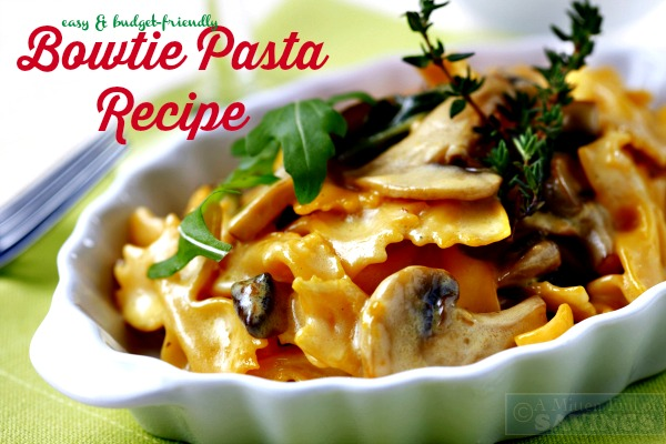 Here's dinner for tonight- The Easiest Bowtie Recipe Ever! Plus it's a great pasta recipe that's also a budget-friendly recipe!