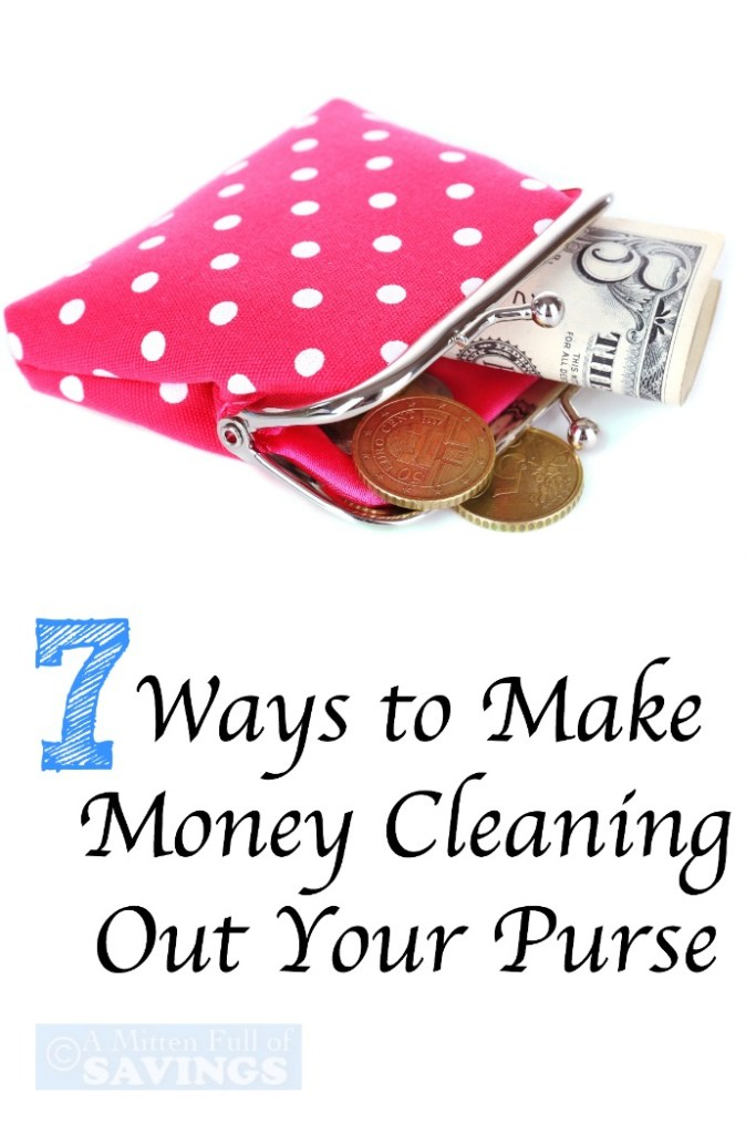 7 Ways to Make Money Cleaning Out Your Purse