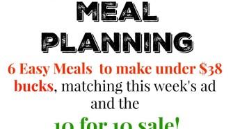 Meijer Meal Planning Week 1/17: 6 Meals Under $38