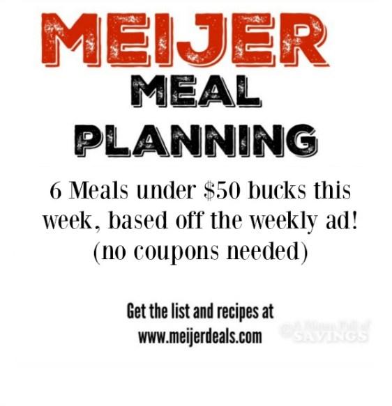 Meijer Meal Planning Week 1/31 : 6 Meals Under $50