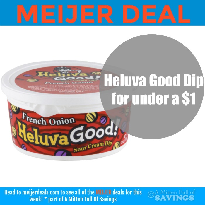 Meijer: Heluva Good dip for only $0 64! - Fresh Outta Time