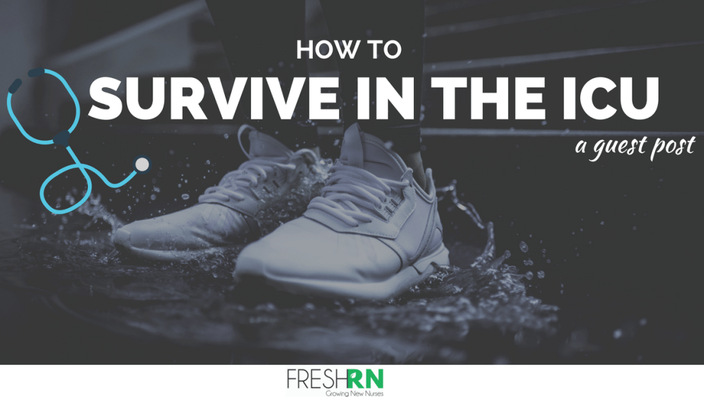 Guest Blog Post How to Survive in the ICU FRESHRN – What Makes a Good Icu Nurse