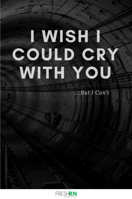 I Wish I Could Cry With You, But I Can't