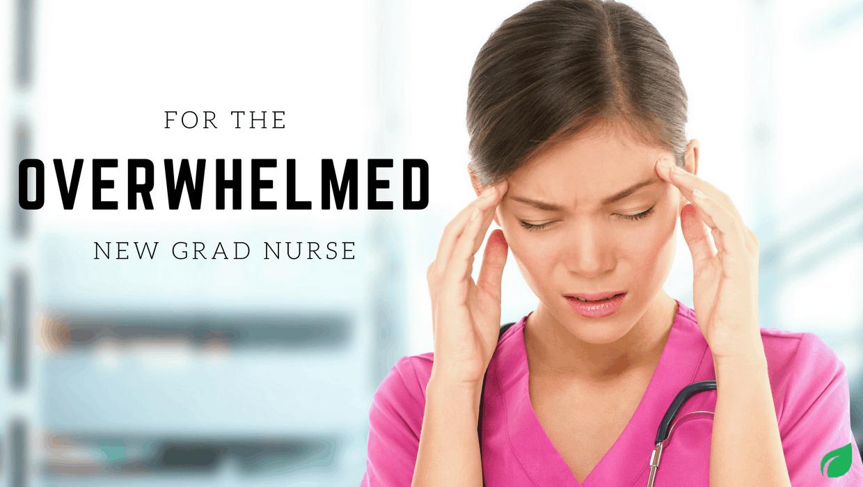 For the Overwhelmed New Graduate Nurse  FRESHRN