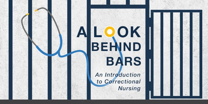 A Look Behind Bars: An Introduction to Correctional Nursing