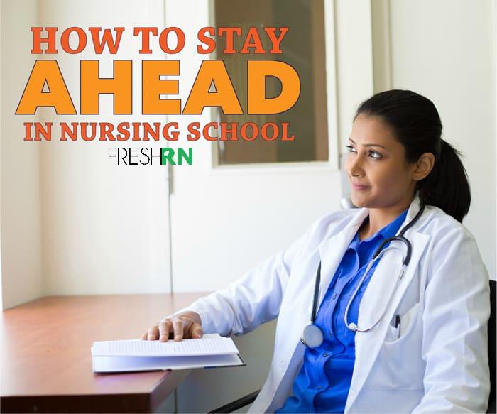 How to stay ahead in nursing school