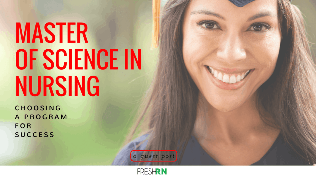 This guest post is for anyone who may be considering a master of science in nursing program, but doesn't have anyone to refer to for advice.
