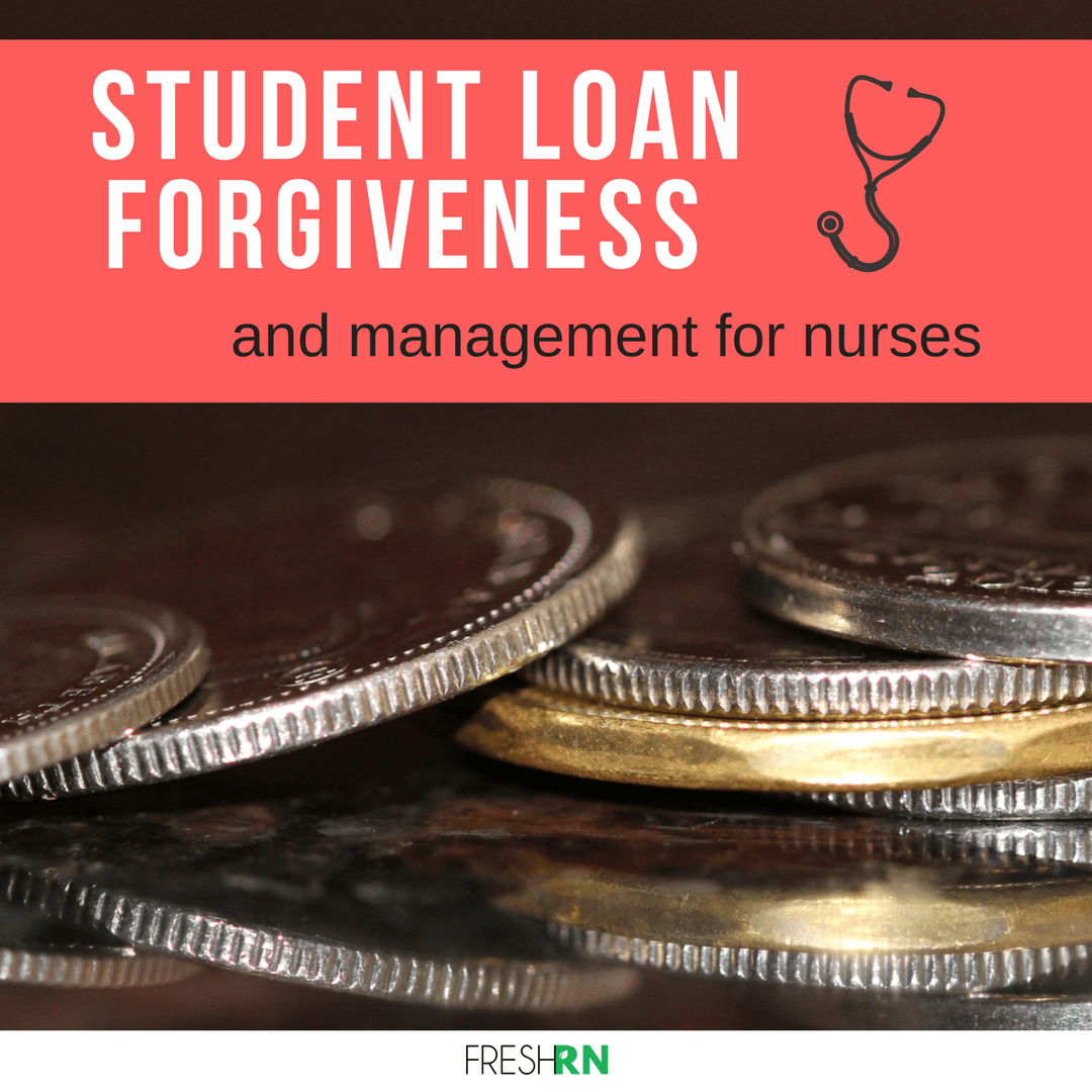 You can rely on two things once you earn your degree, a new profession and lots of student loan payments. Student Loan Forgiveness and Management for Nurses