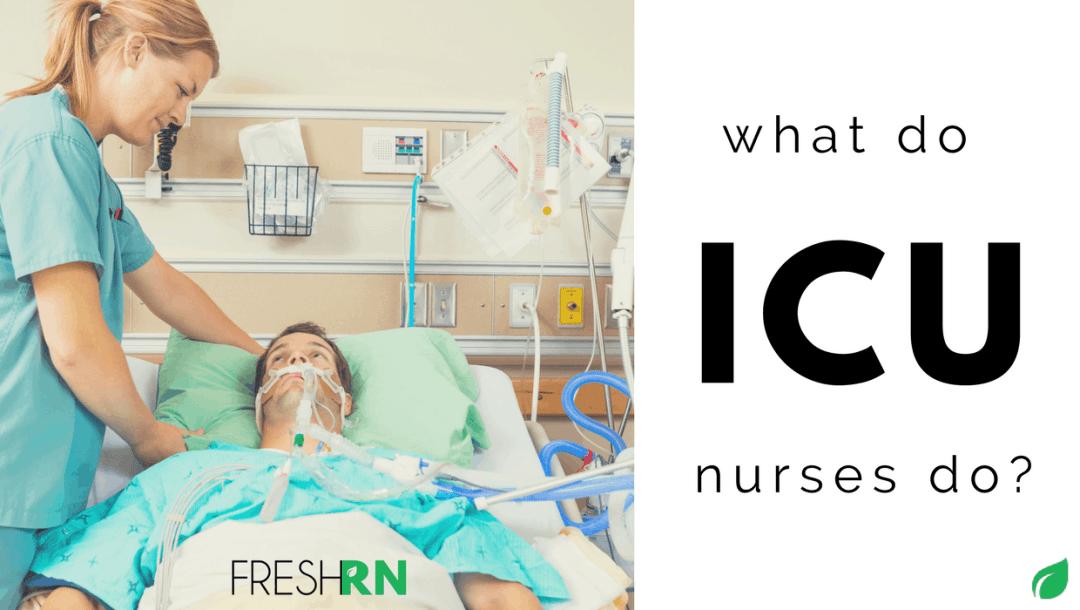 What Do ICU Nurses Do?