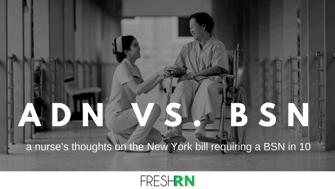 ADN vs. BSN – a nurse's thoughts on the New York bill requiring a BSN in 10