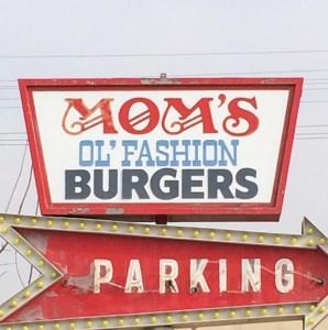 Eat Local: Mom's Ol' Fashion Burgers
